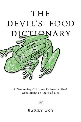 The Devil's Food Dictionary by Barry Foy