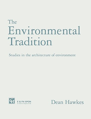 The Environmental Tradition: Studies in the Architecture of Environment