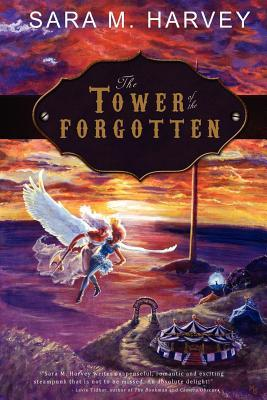 The Tower of the Forgotten by Sara M. Harvey