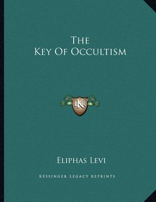 The Key of Occultism