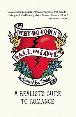 Why Do Fools Fall In Love by Anouchka Grose
