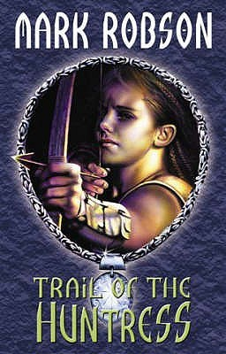 Trail Of The Huntress by Mark Robson