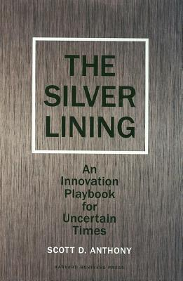 Silver Lining: An Innovation Playbook for Uncertain Times