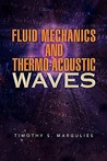 Fluid Mechanics and Thermo-Acoustic Waves