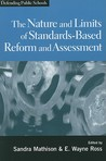 The Nature and Limits of Standards-Based Reform and Assessment
