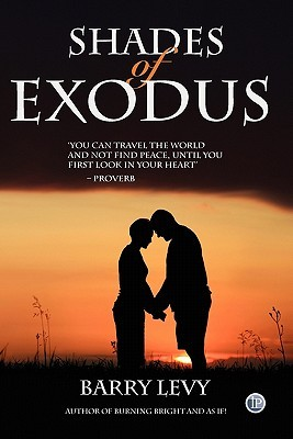 Shades Of Exodus by Barry  Levy