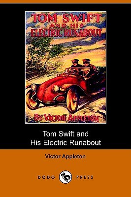 Tom Swift and His Electric Runabout, or, the Speediest Car on... by Victor Appleton