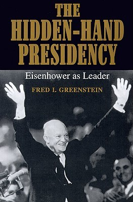 The Hidden-Hand Presidency by Fred I. Greenstein