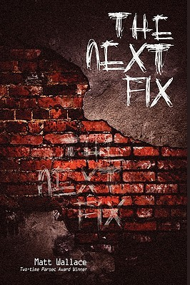 The Next Fix by Matt Wallace