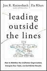 Leading Outside the Lines: How to Mobilize the (In)Formal Organization, Energize Your Team, and Get Better Results