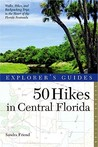 Explorer's Guide 50 Hikes in Central Florida