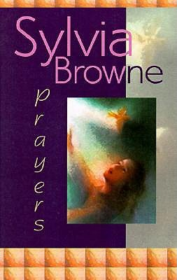 Prayers by Sylvia Browne