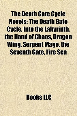 The Death Gate Cycle Novels by Books LLC
