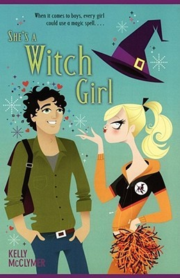 She's a Witch Girl by Kelly McClymer