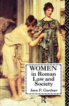 Women in Roman Law and Society