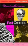 Fat Skeletons