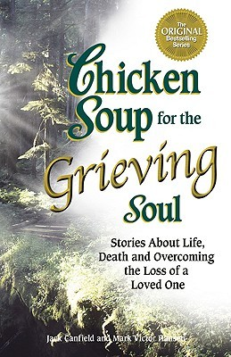 Chicken Soup for the Grieving Soul by Jack Canfield
