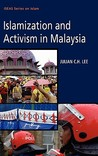 Islamization and Activism in Malaysia