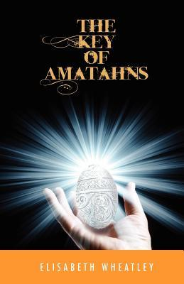 The Key of Amatahns by Elisabeth Wheatley
