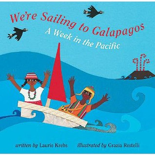 We're Sailing to Galapagos by Laurie Krebs