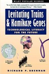 Levitating Trains and Kamikaze Genes: Technological Literacy for the Future