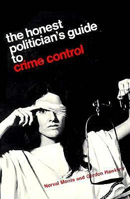 The Honest Politician's Guide to Crime Control