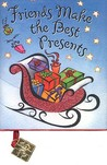 Friends Make the Best Presents (Mini Book, Christmas, Holiday) (Holiday Charming Petites)