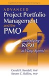 Advanced Project Portfolio Management and the Pmo: Multiplying Roi at Warp Speed por