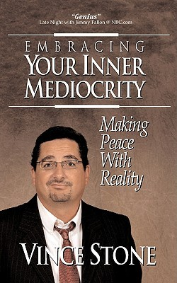Embracing Your Inner Mediocrity by Vince Stone