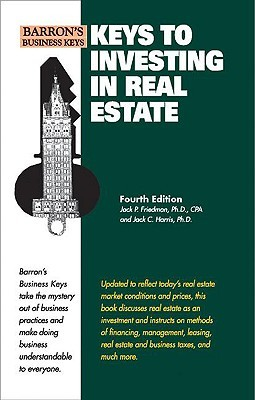 Keys to Investing in Real Estate by Jack P. Friedman