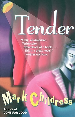 Tender by Mark Childress