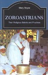 Zoroastrians: Their Religious Beliefs and Practices
