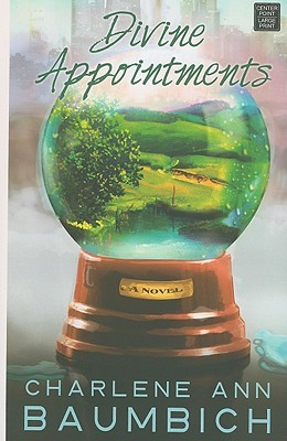 Divine Appointments (Snowglobe Connections #2)