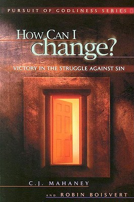 How Can I Change? Biblical Hope for Lasting Change