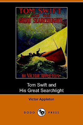 Tom Swift and His Great Searchlight, or, on the border for Uncle Sam Tom Swift 15