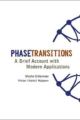 Phase Transitions: A Brief Account with Modern Applications  by  Moshe Gitterman