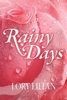 Rainy Days - An Alternative Journey from Pride and Prejudice to Passion and Love