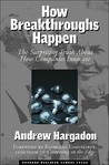 How Breakthroughs Happen by Andrew Hargadon