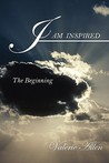 I Am Inspired: The Beginning