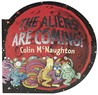 The Aliens Are Coming! by Colin McNaughton