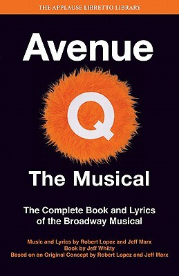 Avenue Q: The Musical: The Complete Book and Lyrics of the Broadway Musical