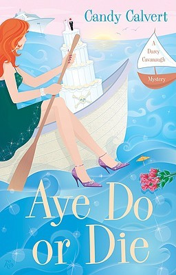 Aye Do or Die by Candy Calvert