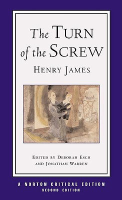 The Turn of the Screw: Authoritative Text, Contexts, Criticism (A Norton Critical Edition)