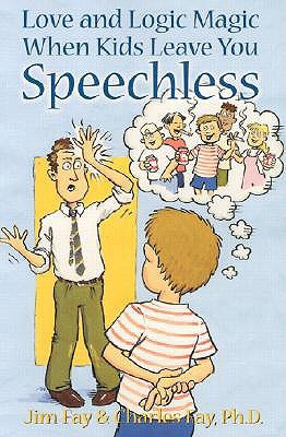 Love and Logic Magic When Kids Leave You Speechless by Jim Fay