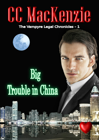 Big Trouble in China (The Vampyre Legal Chronicles) CC MacKenzie