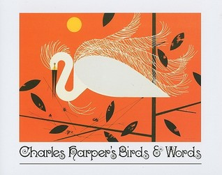 Charles Harper's Birds and Words by Charley Harper