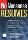 No Nonsense Resumes: The Essential Guide To Creating Attention Grabbing Resumes That Get Interviews & Job Offers