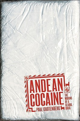 Andean Cocaine: The Making of a Global Drug
