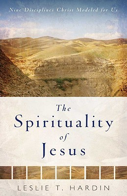 The Spirituality of Jesus by Leslie Hardin