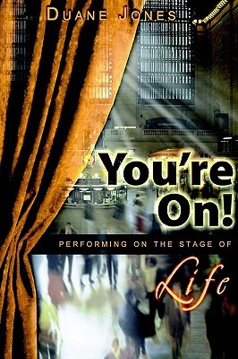 You're On!: Performing on the Stage of Life